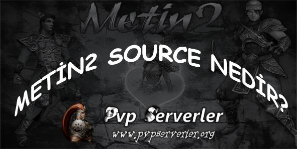 Metin2 Source Nedir?
